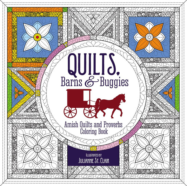 Quilts, Barns and Buggies Adult Coloring BooK: Amish Quilts and Proverbs Coloring Book